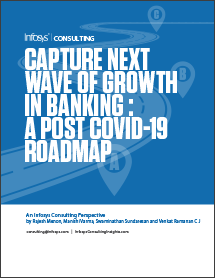 Capture Next Wave of Growth in Banking: A Post Covid-19 RoadMap